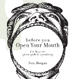 Nick Morgan: Before You Open Your Mouth
