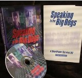 Speaking to the Big Dogs by Rick Gilbert