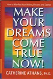 Make Your Dreams Come True Now!  Book Cover
